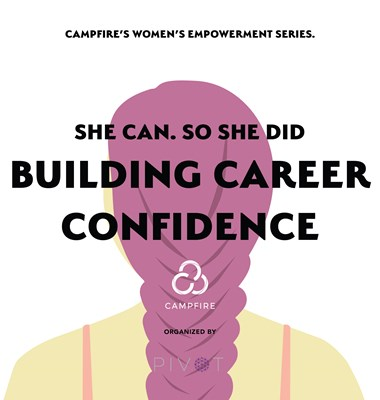 She Can. So She Did: Building Career Confidence