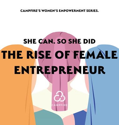She Can. So She Did: The Rise of the Female Entrepreneur